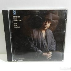 CDs de Música: DISCO CD. MIGHTY SAM MCCLAIN - GIVE IT UP TO LOVE. COMPACT DISC.. Lote 221579868