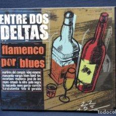 CDs de Música: ENTRE DOS DELTAS - FLAMENCO POR BLUES - CD. Lote 221808078