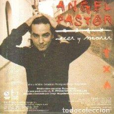 CDs de Música: NACER Y MORIR. ANGEL PASTOR. CD-FLA-1053. Lote 221826077
