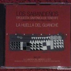 CDs de Música: LOS SABANDEÑOS & ORQUESTA SINFONICA DE TENERIFE (LA HUELLA DEL GUANCHE) CD 2011. Lote 221839375
