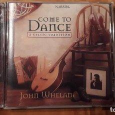 CDs de Música: JOHN WHELAN - COME TO DANCE - A CELTIC TRADITION - 1999 - COMPRA MÍNIMA 3 EUROS. Lote 221841401