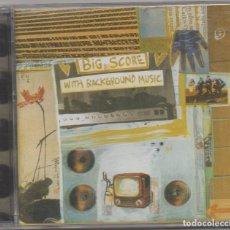 CDs de Música: BIG SCORE - WITH BACKGROUND MUSIC / CD ALBUM DE 1999 / MUY BUEN ESTADO RF-8125. Lote 221957322