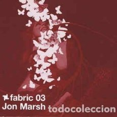 CDs de Música: JON MARSH - FABRIC 03 (CD, MIXED) LABEL:FABRIC (2) CAT#: FABRIC 05. Lote 222071672