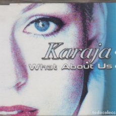 CDs de Música: KARAJA CD MAXI WHAT ABOUT US 2002 CAJA DE PLÁSTICO. Lote 222088910