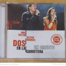 CDs de Música: ANA BELEN & VICTOR MANUEL (DOS EN LA CARRETERA) CD + DVD EN UN ÚNICO SOPORTE 2001. Lote 222154117