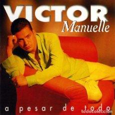 CDs de Música: CD VICTOR MANUELLE A PESAR DE TODO COMO NUEVO AQUITIENESLOQUEBUSCA ALMERIA. Lote 222224896