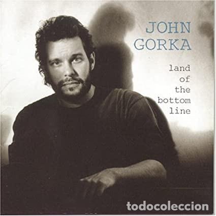 JOHN GORKA. LAND OF THE BOTTOM LINE (Música - CD's Jazz, Blues, Soul y Gospel)