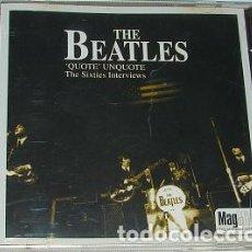 CDs de Música: THE BEATLES - 'QUOTE' UNQUOTE - THE SIXTIES INTERVIEWS CD COLECCIONIBLE CD CON 10 ENTREVISTAS. Lote 222344176