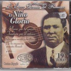 CDs de Música: EL NIÑO GLORIA - ANTOLOGIA LA EPOCA DORADA DEL FLAMENCO Nº 9 - CD NUEVO Y PRECINTADO. Lote 222429178