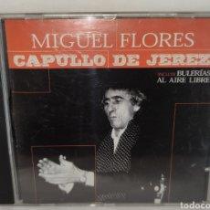 CDs de Música: MIGUEL FLORES CAPULLO DE JEREZ INCLUYE BULERIAS AL AIRE LIBRE. Lote 222449235