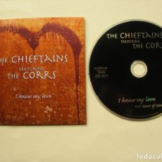 CDs de Música: THE CHIEFTAINS FEATURING THE CORRS / I KNOW MY LOVE + 1 / CD SINGLE. Lote 222485866