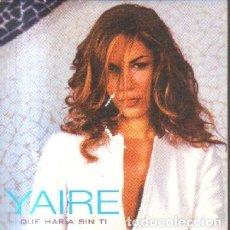 CDs de Música: QUE HARIA SIN TI. YAIRE. CD-SOLESP-948. Lote 222594936