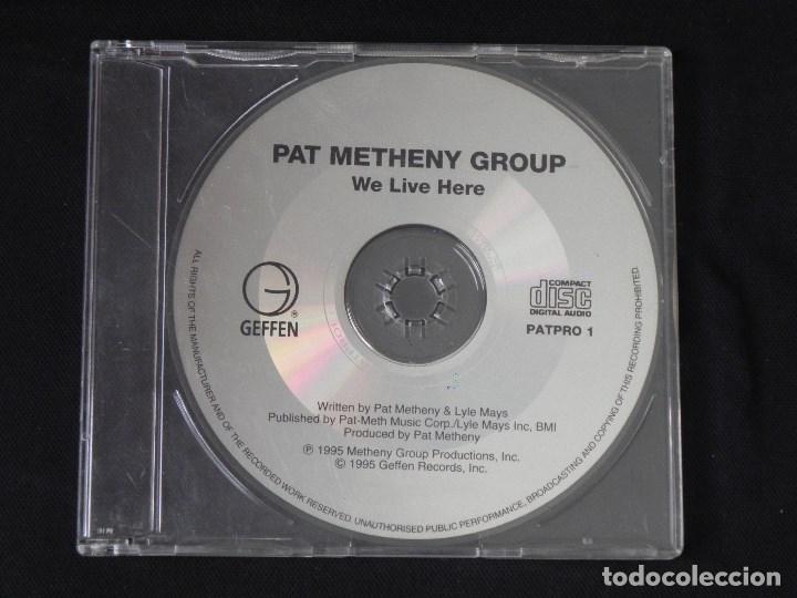 PAT METHENY GROUP: WE LIVE HERE, CD SINGLE PROMO GEFFEN PATPRO 1. 1995 (Música - CD's Jazz, Blues, Soul y Gospel)