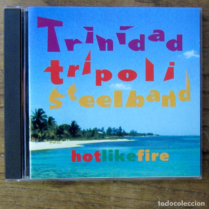 TRINIDAD TRIPOLI STEEL BAND - HOT LIKE FIRE - 1994 - REGGAE, SOCA, CALYPSO (Música - CD's Reggae)