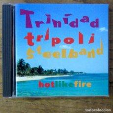 CDs de Música: TRINIDAD TRIPOLI STEEL BAND - HOT LIKE FIRE - 1994 - REGGAE, SOCA, CALYPSO. Lote 222667762