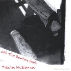 CDs de Música: TECIA MCKENNA - OFF THE BEATEN PATH - CD. Lote 222681853