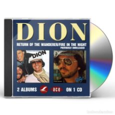 CDs de Música: DION - RETURN OF THE WANDERER / FIRE IN THE NIGHT - CD. Lote 222684523