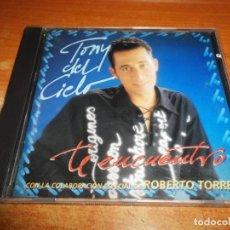 CDs de Musique: TONY DEL CIELO TE ENCUENTRO ROBERTO TORRES CD ALBUM DEL AÑO 1995 CONTIENE 8 TEMAS. Lote 222703978