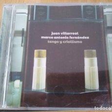 CDs de Música: JUAN VILLAREAL Y MARCO ANTONIO FERNANDEZ -CD TANGO Y CRIOLLISMO - CD TANGO ARGENTINO. Lote 222794866