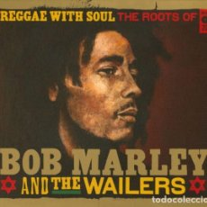 CDs de Música: BOB MARLEY & THE WAILERS – REGGAE WITH SOUL THE ROOTS OF BOB M -2 CDS-OFERTA 3X2-NUEVO Y PRECINTADO. Lote 222804740