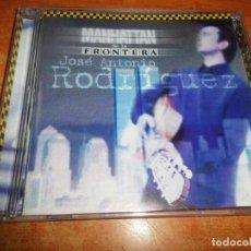 CDs de Música: JOSE ANTINIO RODRIGUEZ MANHATAN DE LA FRONTERA CD 1999 DUOS ARTURO SANDOVAL MANUEL MALOU 10 TEMAS. Lote 222823895