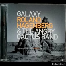 CDs de Música: ROLAND HAGENBERG & THE ANGRY CACTUS BAND - GALAXY - CD JAPONES - 2004 - RIVERSIDE MUSIC. Lote 222831446