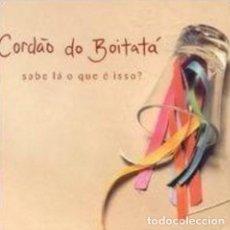 CDs de Música: CORDÃO DO BOITATÁ – SABE LÁ O QUE É ISSO? - OFERTA 3X2 - NUEVO Y PRECINTADO. Lote 222836676