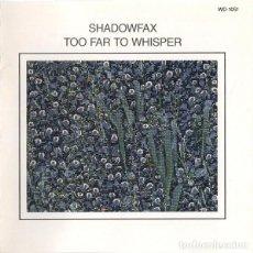 CDs de Música: SHADOWFAZ. TOO FAR TO WHISPER.. Lote 223562648