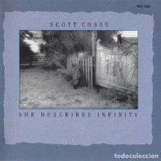 CDs de Música: SCOTT COSSU. SHE DESCRIBES INFINITY.. Lote 223663200
