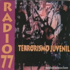 CDs de Música: RADIO 77 - TERRORISMO JUVENIL. Lote 238572575