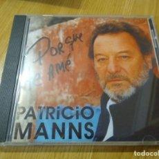 CDs de Música: PATRICIO MANNS CD POR QUE TE AME CD IMPORTADO DESCATALOGADO. Lote 224375267