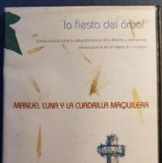 CDs de Música: MANUEL LUNA - LA FIESTA DEL ÁRBOL. LA MANCHA, ALBACETE. Lote 224375991
