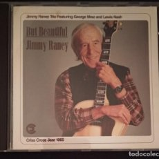 CDs de Música: CD 1992 - JIMMY RANEY - TRIO CON GEORGE MRAZ Y LEWIS NASH - BUT BEAUTIFUL (CRISS CROSS JAZZ). Lote 224512880