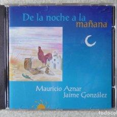 CDs de Música: MAURICIO AZNAR-JAIME GONZALEZ.DE LA NOCHE A LA MAÑANA...MUY DIFICIL.COMO NUEVO.ARAGON. Lote 224703286