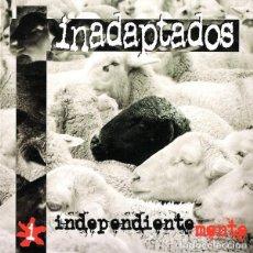 CDs de Música: INADAPTADOS - INDEPENDIENTEMENTE. Lote 225283158