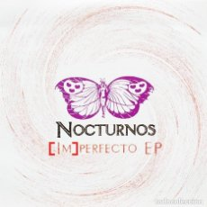 CDs de Música: NOCTURNOS - (IM)PERFECTO - EP. Lote 225311383