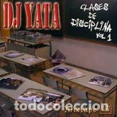 CDs de Música: DJ YATA - CLASES DE DISCIPLINA VOL.1. Lote 225363753