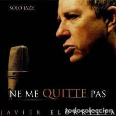 CDs de Música: JAVIER ELORRIETA - NO ME QUITTE PAS. Lote 226618525