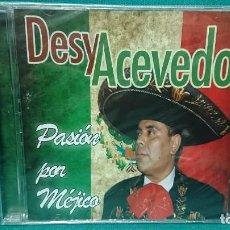 CDs de Música: CD MÚSICA DESY ACEVEDO PASIÓN POR MEJICO MÉXICO - SIN ABRIR. Lote 226628200