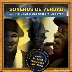 CD de Música: SONEROS DE VERDAD - PIO LEIVA . RUBALCABA . LUIS FRANK - NUEVO Y PRECINTADO. Lote 227237045