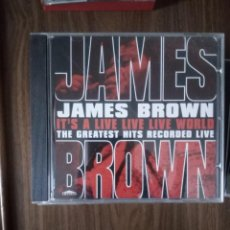 CDs de Música: JAMES BROWN - IT'S A LIVE LIVE LIVE WORLD. THE GREATEST HITS RECORDED LIVE. Lote 227921135