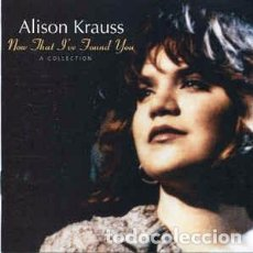 CDs de Música: ALISON KRAUSS - NOW THAT I'VE FOUND YOU: A COLLECTION (CD, COMP) LABEL:ROUNDER RECORDS CAT#: ROUNDE. Lote 228030900