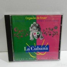 CDs de Música: DISCO CD. LA CUBANA – CEGADA DE AMOR.. COMPACT DISC.. Lote 228102240
