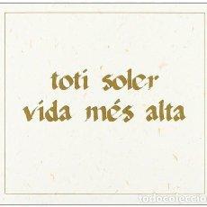 CDs de Música: TOTI SOLER – VIDA MÉS ALTA - CD 2008 NUEVO. Lote 228461820