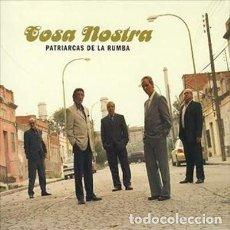 CDs de Música: PATRIARCAS DE LA RUMBA – COSA NOSTRA - CD 2005 NUEVO. Lote 228469085