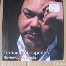 CDs de Música: FRANCISCO CESPEDES / LLOVIENDO AUSENCIA (CD SINGLE CARTON 2004). Lote 228520840