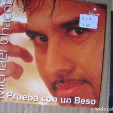 CDs de Música: MICHAEL CHACON - PRUEBA CON UN BESO - CD SINGLE. Lote 228520960