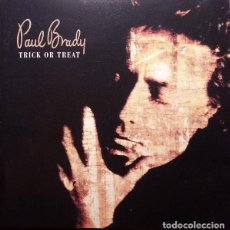 CDs de Música: PAUL BRADY - TRICK OR TREAT. Lote 228848755