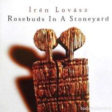 CDs de Música: IREN LOVASZ - ROSEBUDS IN A STONEYARD (ANCIENT HUNGARIAN FOLKSONGS). Lote 229243735
