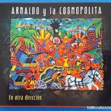 CDs de Música: CD / ARNALDO Y LA COSMOPOLITA – EN OTRA DIRECCIÓN / LUJURIA – L-0018, 2008 HOLANDA COMO NUEVO. Lote 229675780